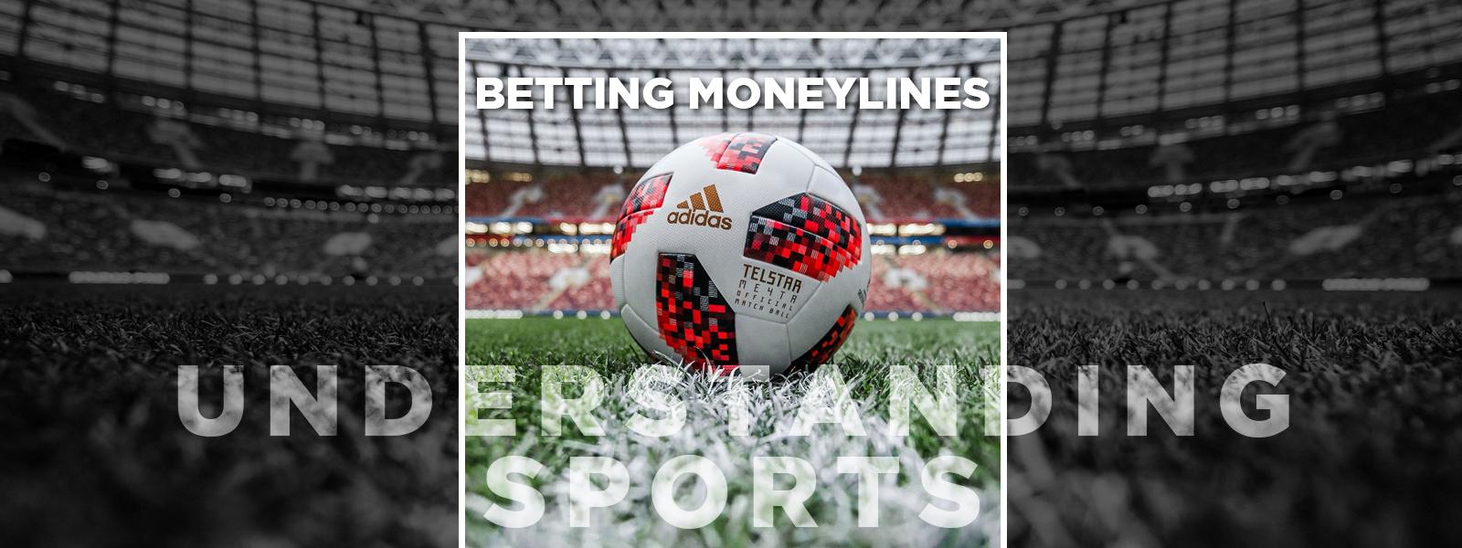 Understanding Sports Betting Moneyline