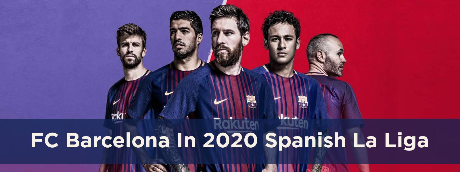 Reviewing Barcelona FC In 2020 Spanish La Liga
