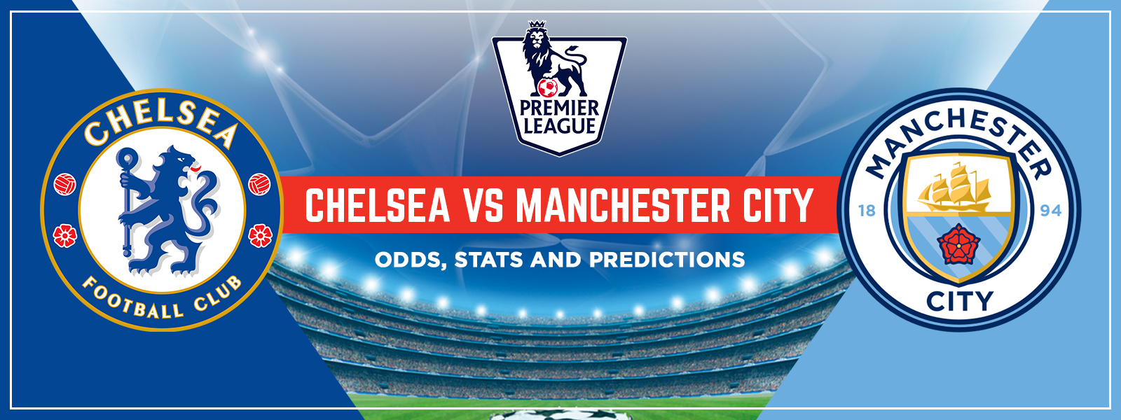Chelsea vs Manchester City Expert Match Analysis & Odds