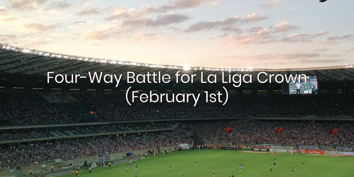 SportsPrediction Blog | Four-Way Battle for La Liga Crown