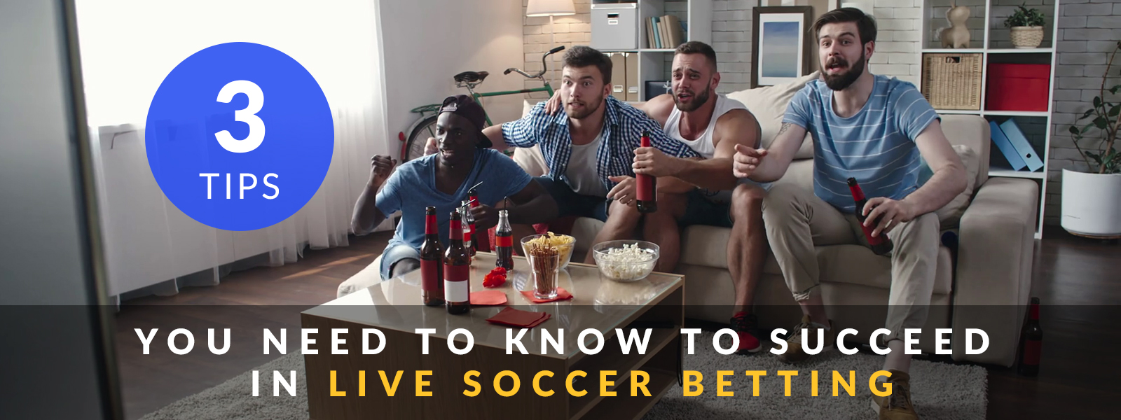 6 Tips You Need to Know to Succeed in Live Soccer Betting