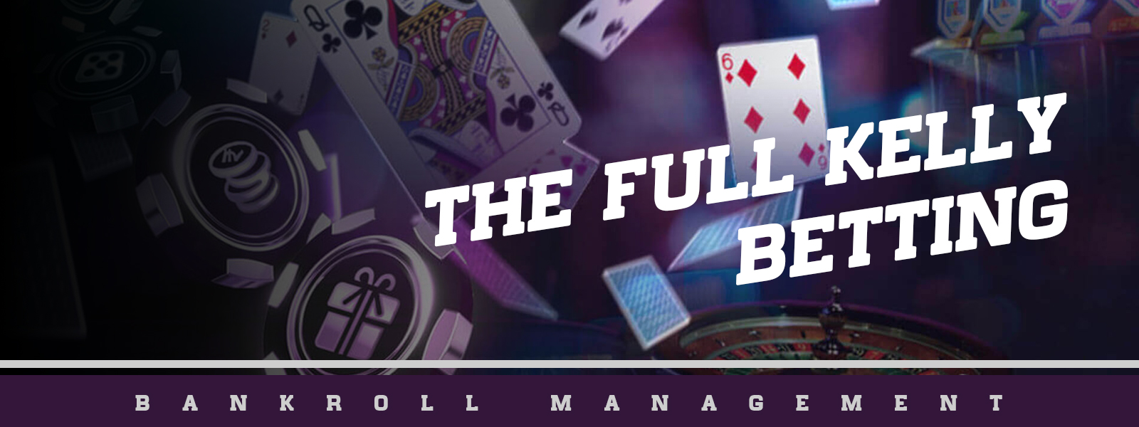 The Full Kelly Criterion Betting Bankroll Management