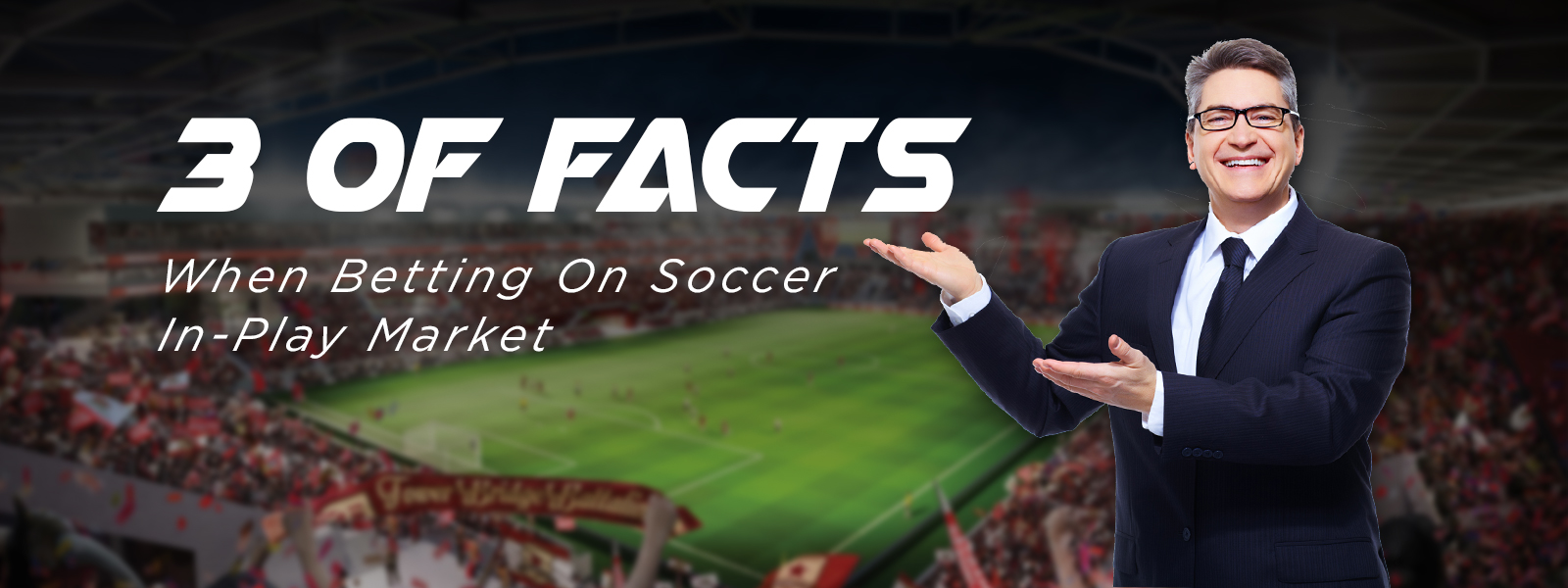 3 Facts When Betting On Soccer In-Play Market