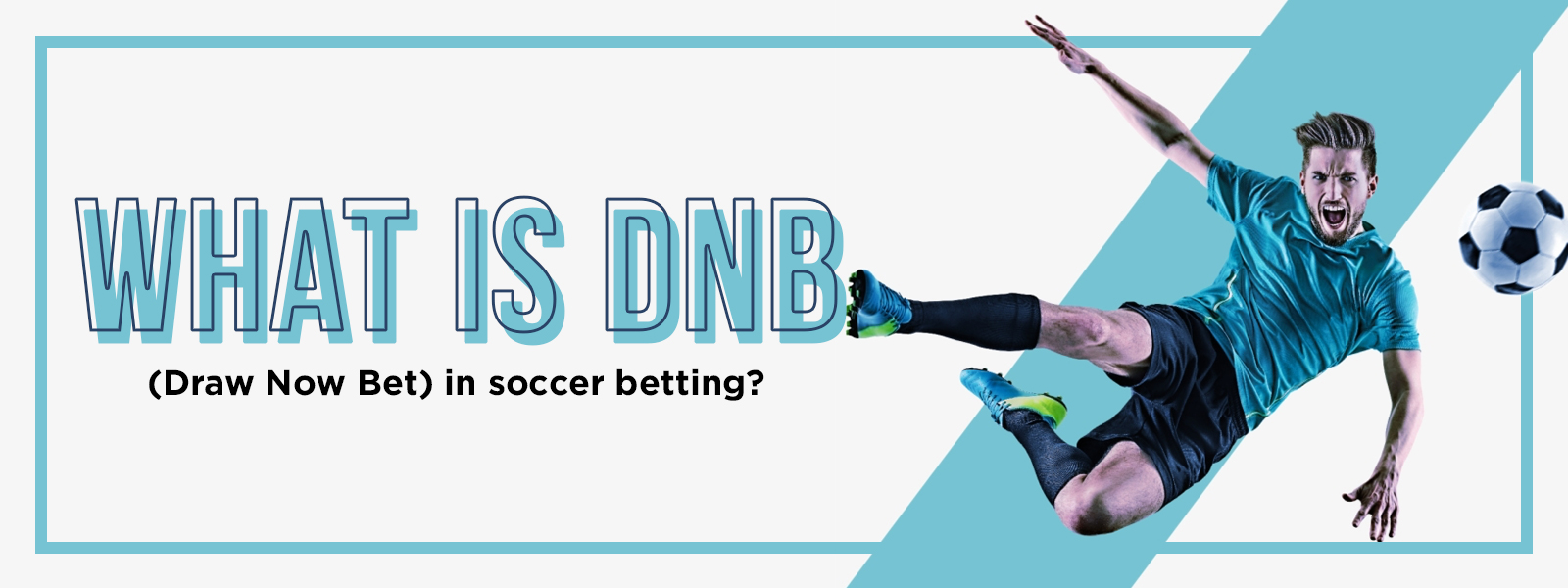 What is DNB (Draw Now Bet) in soccer betting?