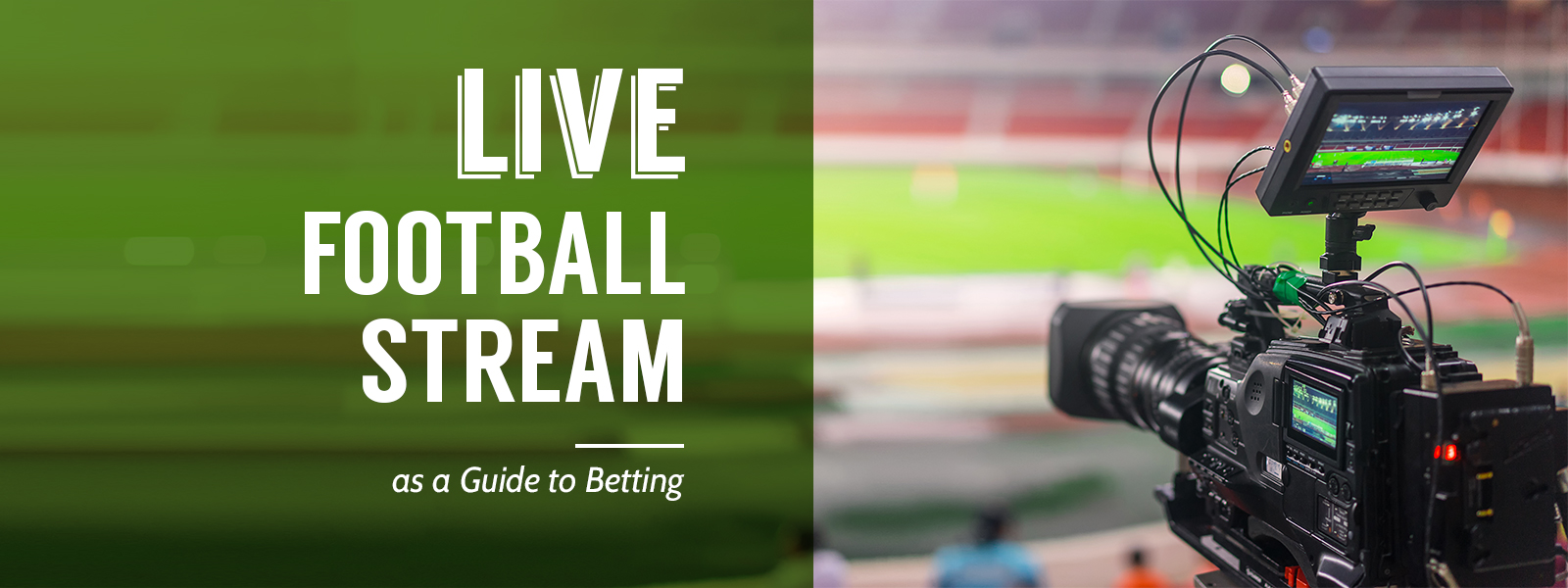 Watch Live Football Streaming As Betting Guide