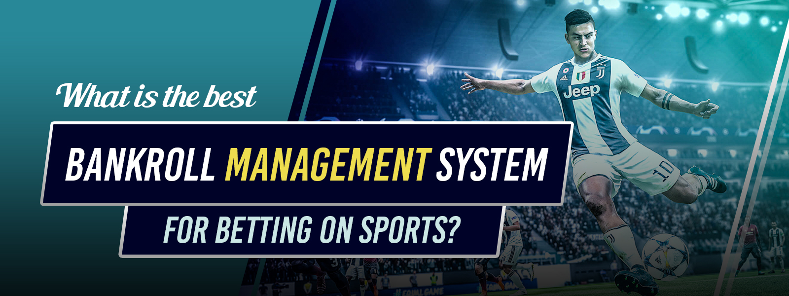 What Is The Best Bankroll Management System For Betting On Sports?