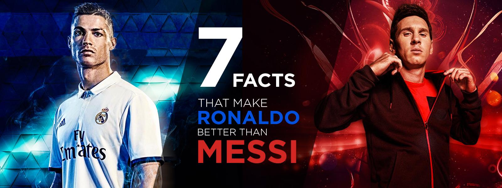 Seven Facts That Make Cristiano Ronaldo Better Than Lionel Messi