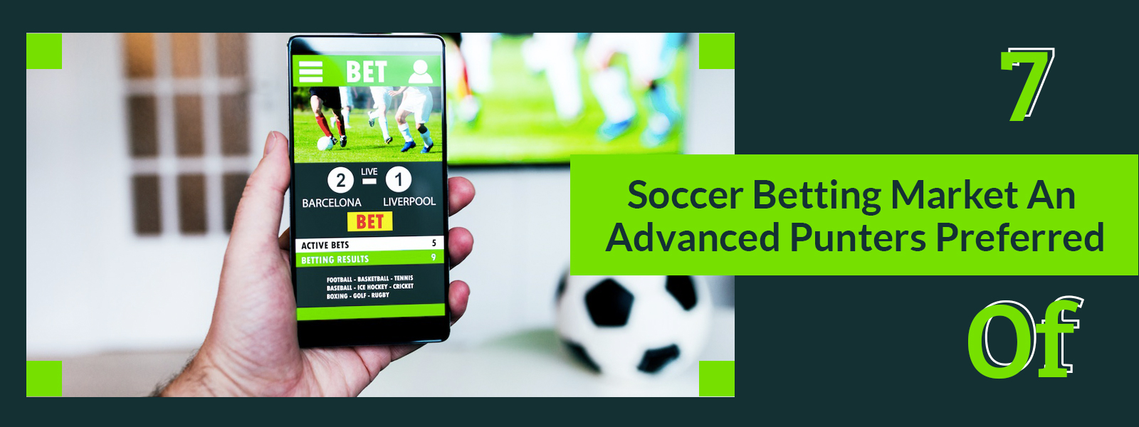 Seven Types Of Soccer Betting Markets An Advanced Punters Preferred