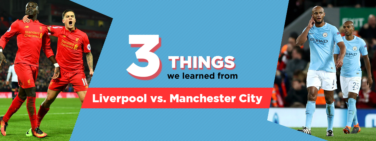 Three Things We Learned From Liverpool vs. Manchester City