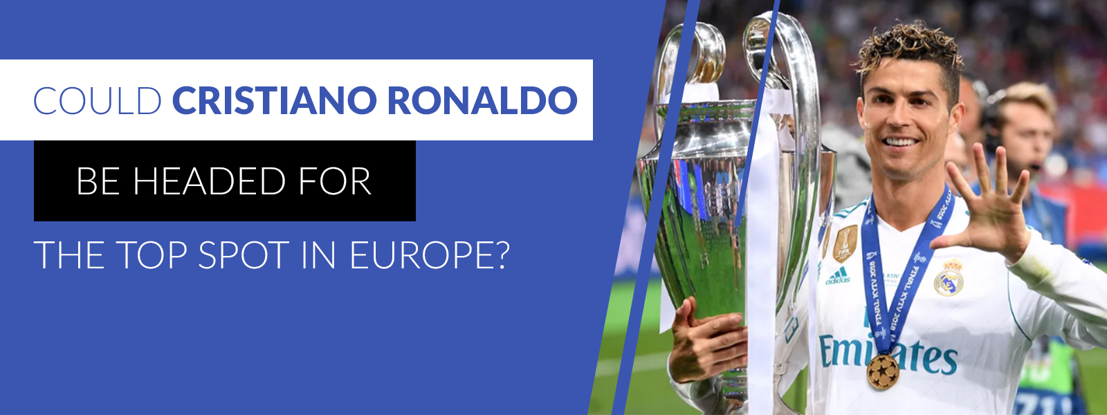 Cristiano Ronaldo Heading for The Top Spot in Europe