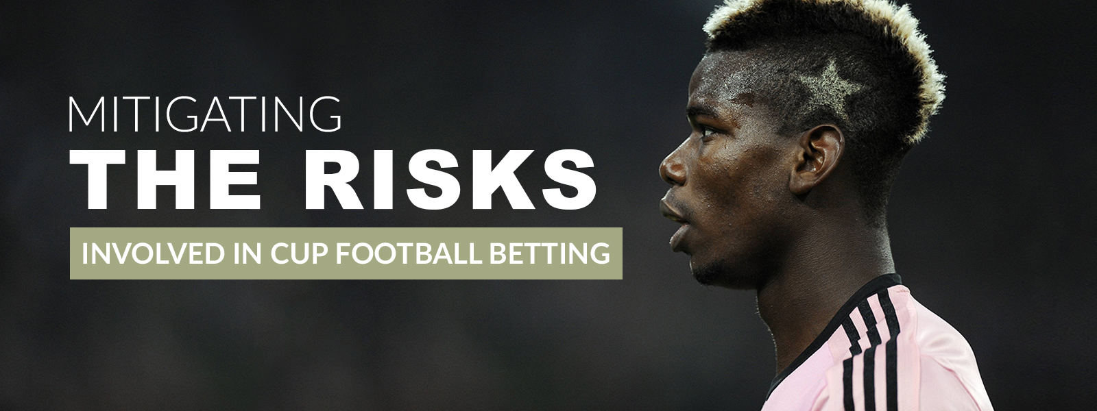 Mitigating The Risks Involved In Cup Football Betting