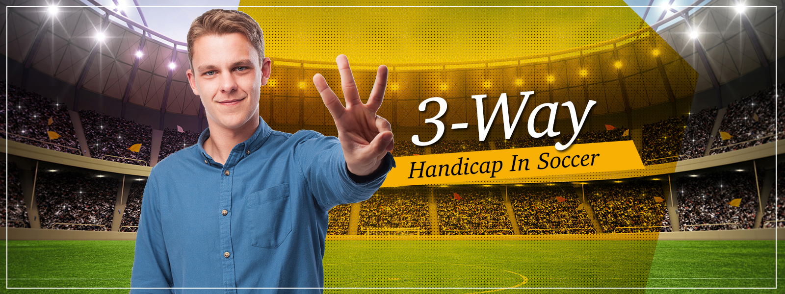 3-Way Handicap In Soccer Betting Explained