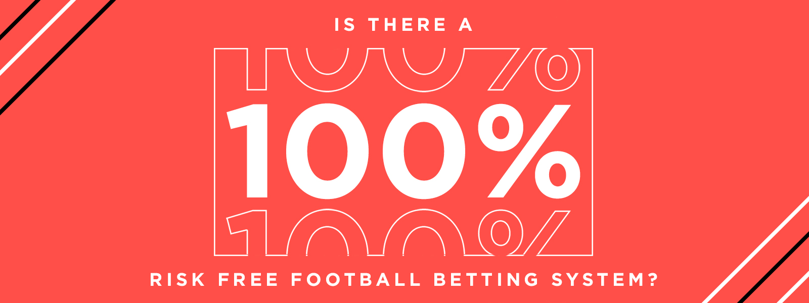 Is There a 100% Risk Free Soccer Betting System?