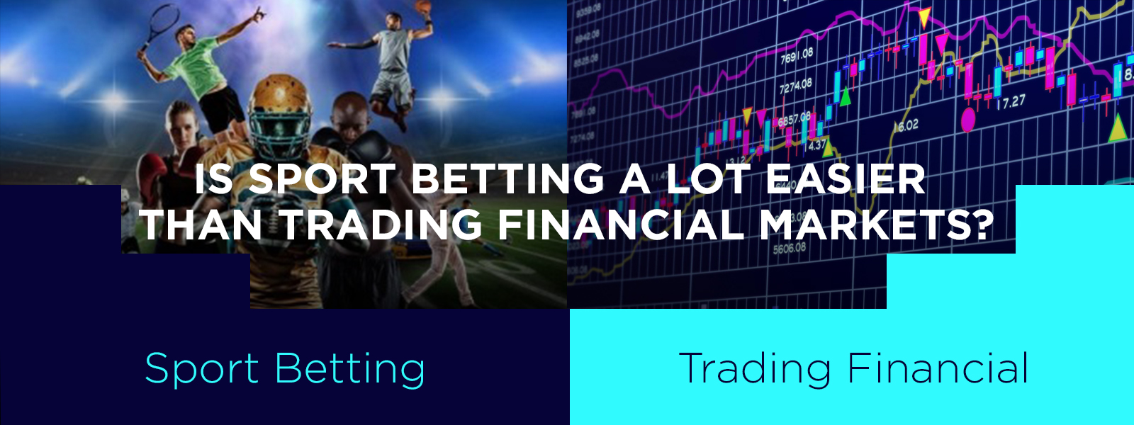Is Sport Betting a Lot Easier than Trading Financial Markets?