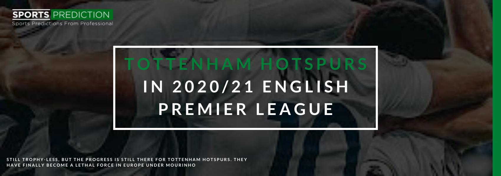 Tottenham Hotspurs In 2020/21 English Premier League