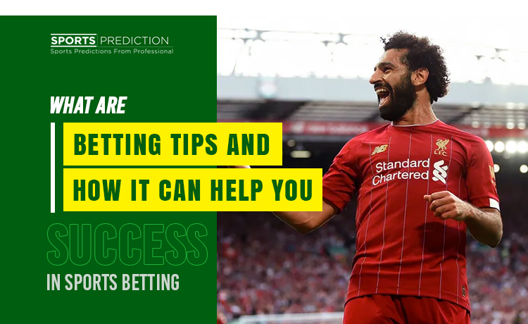 What Are Betting Tips And How It Can Help You Win In Sports Betting