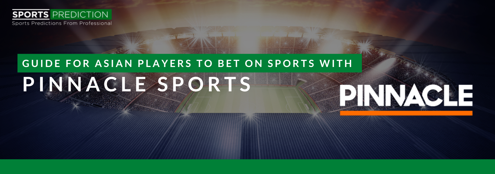Guide For Asian Players To Bet On Sports With Pinnacle Sports