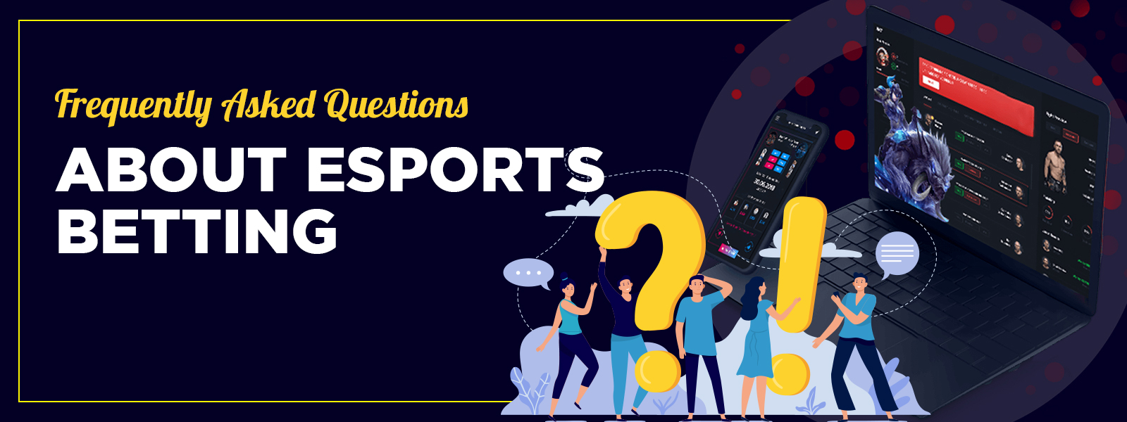 Frequently Asked Questions About eSports Betting
