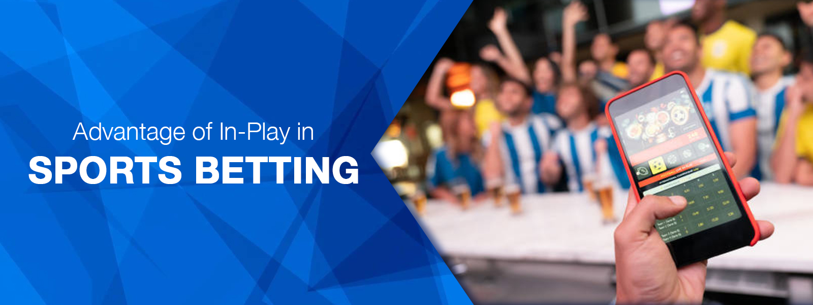 Advantage Of In-Play In Sports Betting